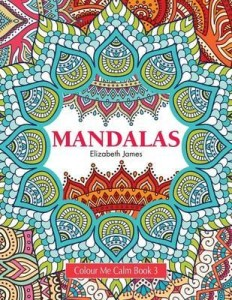 Cover of Colour Me Calm: Mandalas by Elizabeth James
