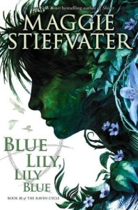 Cover of Blue Lily, Lily Blue by Maggie Stiefvater