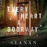 Cover of Every Heart A Doorway by Seanan McGuire