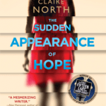 Cover of The Sudden Appearance of Hope by Claire North