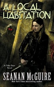 Cover of A Local Habitation by Seanan McGuire