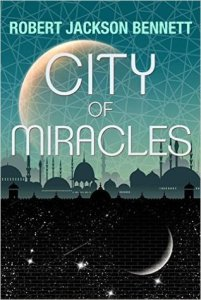 Cover of City of Miracles by Robert Jackson Bennett