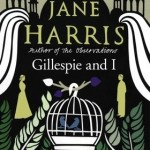 Cover of Gillespie & I by Jane Harris