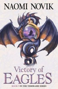Cover of Victory of Eagles by Naomi Novik