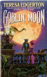 Cover of Goblin Moon by Teresa Edgerton