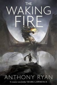 Cover of The Waking Fire by Anthony Ryan