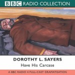 Cover of Have His Carcase by BBC Audio