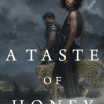 Cover of A Taste of Honey by Kai Ashante Wilson