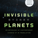 Cover of Invisible Planets ed. Ken Liu