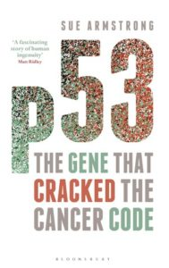 Cover of p53: The Gene that Cracked the Cancer Code by Sue Armstrong