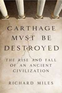 Cover of Carthage Must Be Destroyed by Richard Miles