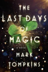 Cover of The Last Days of Magic by Mark Tompkins