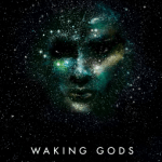 Cover of Waking Gods by Sylvain Neuvel