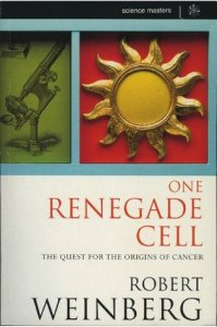 Cover of One Renegade Cell by Robert Weinberg