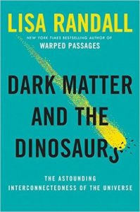 Cover of Dark Matter and the Dinosaurs by Lisa Randall