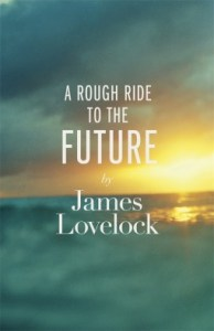 Cover of A Rough Ride to the Future by James Lovelock