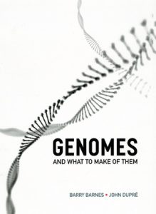 Cover of Genomes and What To Make of Them by Barry Barnes
