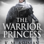 Cover of The Warrior Princess by K.M. Ashman