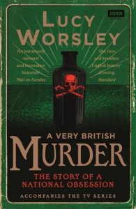 Cover of A Very British Murder by Lucy Worsley
