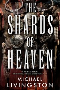 Cover of The Shards of Heaven by Michael Livingston