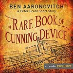 Cover of A Rare Book of Cunning Device by Ben Aaronovitch