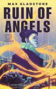Cover of Ruin of Angels by Max Gladstone