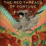 Cover of The Red Threads of Fortune by JY Yang