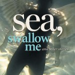 Cover of Sea, Swallow Me