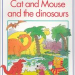 Cover of Cat and Mouse and the dinosaurs