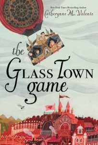 Cover of The Glass Town Game by Catherynne M. Valente