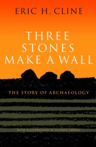 Cover of Three Stones Make a Wall by Eric H. Cline