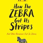 Cover of How The Zebra Got Its Stripes by Leo Grasset