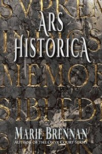 Cover of Ars Historica by Marie Brennan