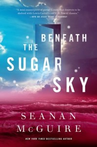 Cover of Beneath the Sugar Sky by Seanan Mcguire