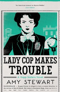 Cover of Lady Cop Makes Trouble by Amy Stewart