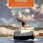Cover of Murder in the Channel by Freeman Wills Croft