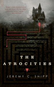 Cover of The Atrocities by Jeremy C. Shipp