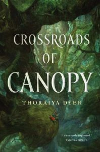 Cover of Crossroads of Canopy by Thoraiya Dyer