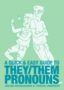 Cover of A Quick & Easy Guide to They/Them Pronouns