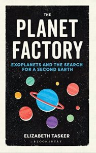 Cover of The Planet Factory by Elizabeth Tasker