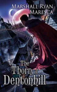 Cover of The Thorn of Dentonhill by Marshall Ryan Maresca