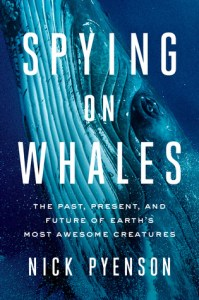 Cover of Spying on Whales by Nick Pyenson