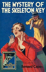 Cover of The Mystery of the Skeleton Key by Bernard Capes