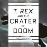Cover of T. Rex and the Crater of Doom by Walter Alvarez