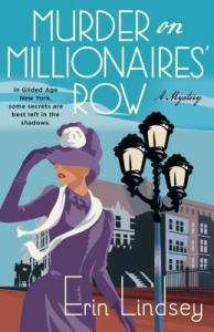 Cover of Murder of Millionaire's Row by Erin Lindsey