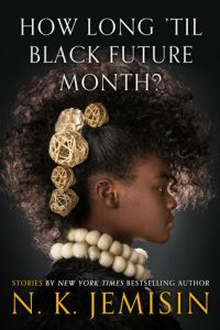 Cover of How Long Till Black Future Month by N.K. Jemisin