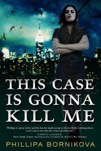 Cover of This Case is Gonna Kill Me by Phillipa Bornikova