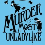Cover of Murder Most Unladylike by Robin Stevens