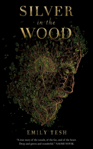 Cover of Silver in the Wood by Emily Tesh