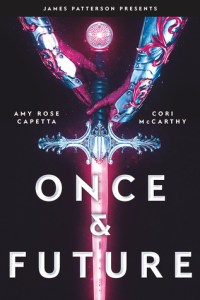Cover of Once And Future by Amy Rose Capetta and Cori McCarthy